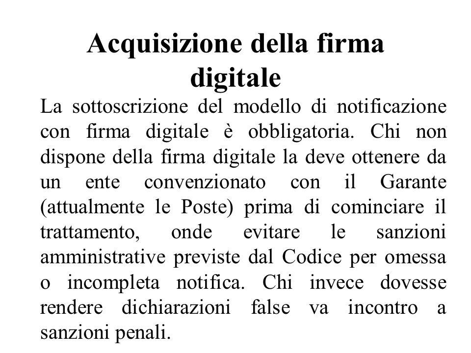 Acquisizione della firma digitale La sottoscrizione del modello di notificazione con firma digitale è obbligatoria.