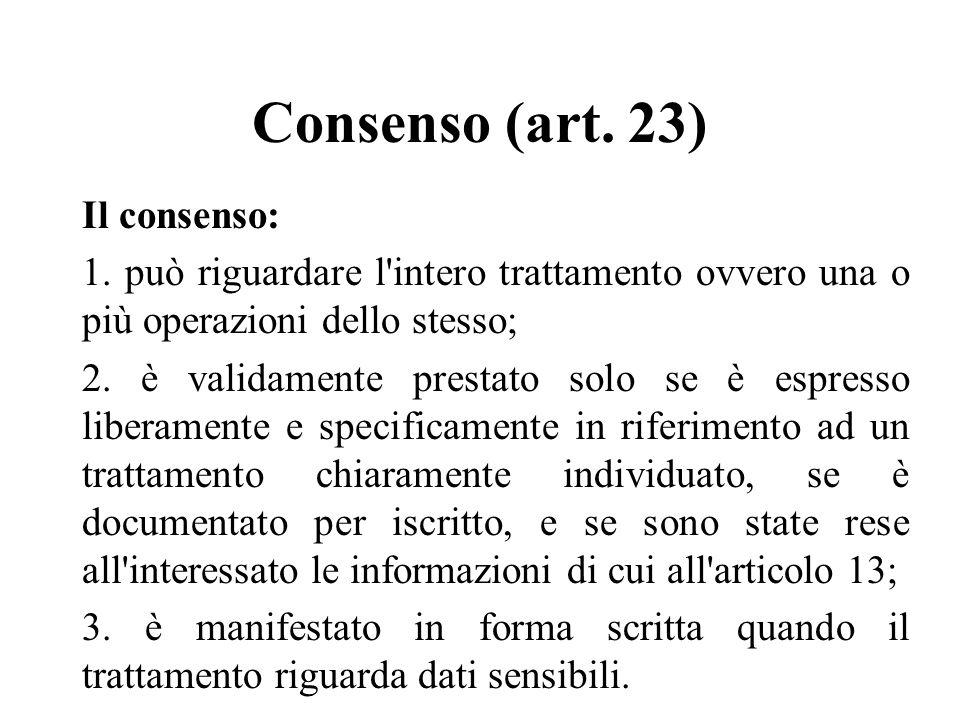 Consenso (art. 23) Il consenso: 1.
