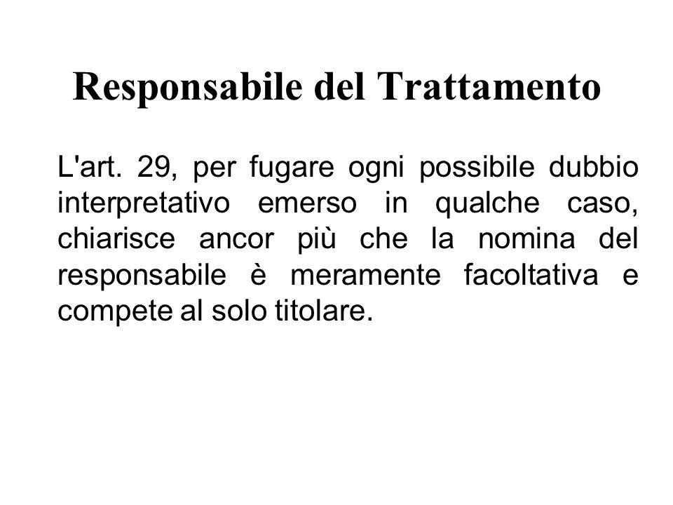 Responsabile del Trattamento L art.