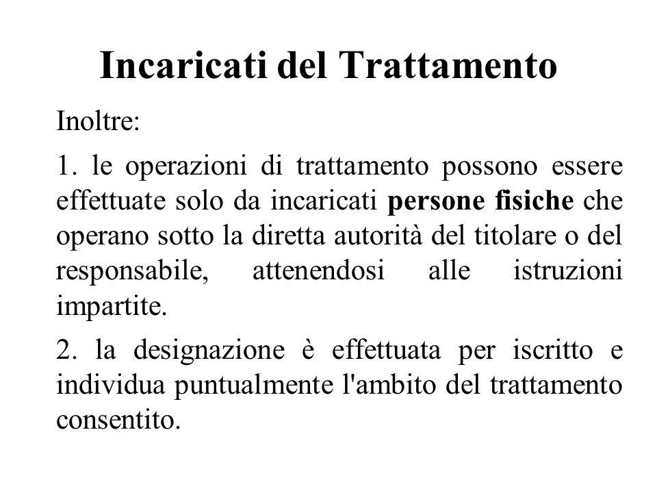 Incaricati del Trattamento Inoltre: 1.