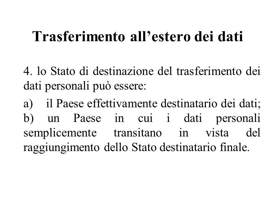 Trasferimento all'estero dei dati 4.