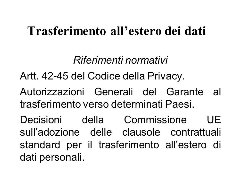 Trasferimento all'estero dei dati Riferimenti normativi Artt.