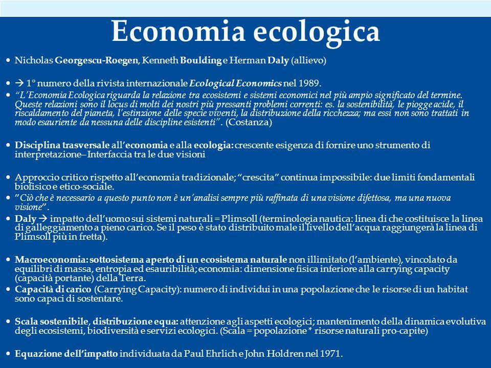 Economia ecologica Nicholas Georgescu-Roegen, Kenneth Boulding e Herman Daly (allievo)  1° numero della rivista internazionale Ecological Economics nel 1989.