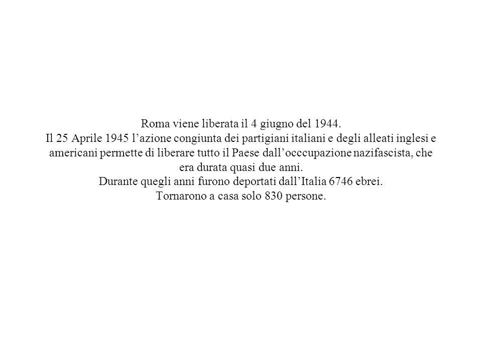 Roma viene liberata il 4 giugno del 1944. Il 25 Aprile 1945 l'azione congiunta dei partigiani italiani e degli alleati inglesi e americani permette di