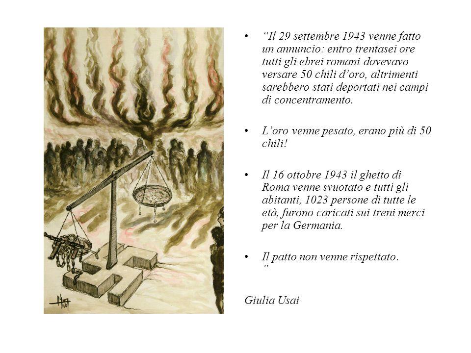 """""""Il 29 settembre 1943 venne fatto un annuncio: entro trentasei ore tutti gli ebrei romani dovevavo versare 50 chili d'oro, altrimenti sarebbero stati"""