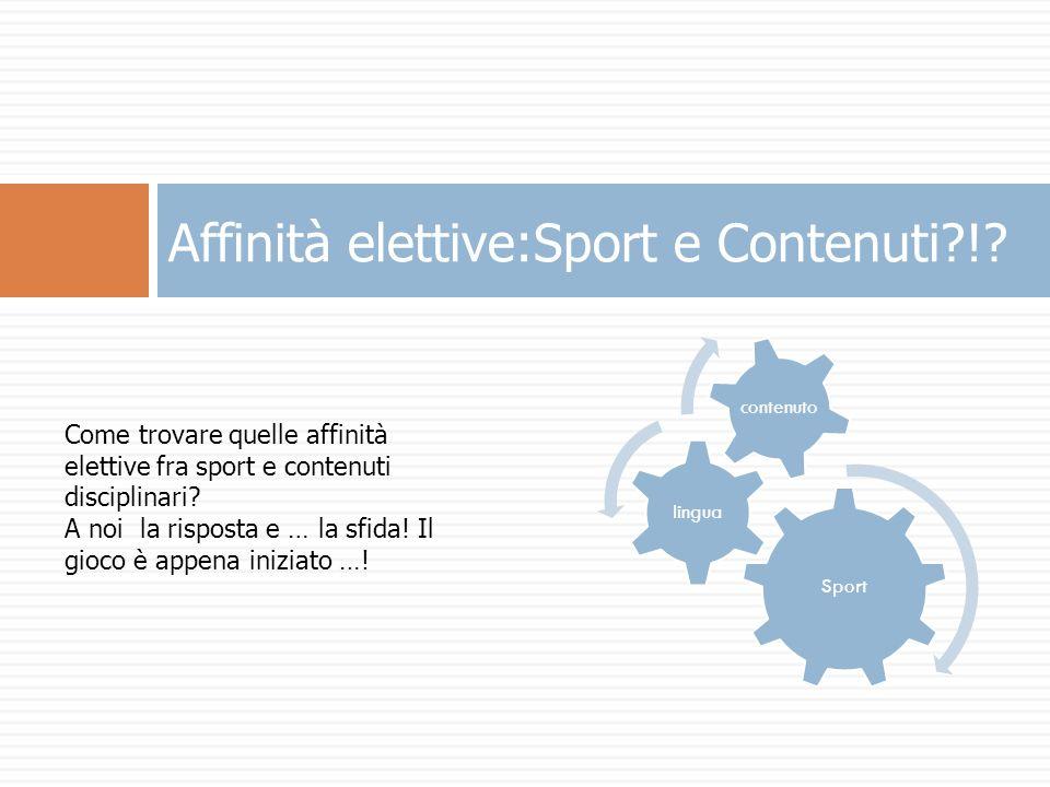 Affinità elettive:Sport e Contenuti !.