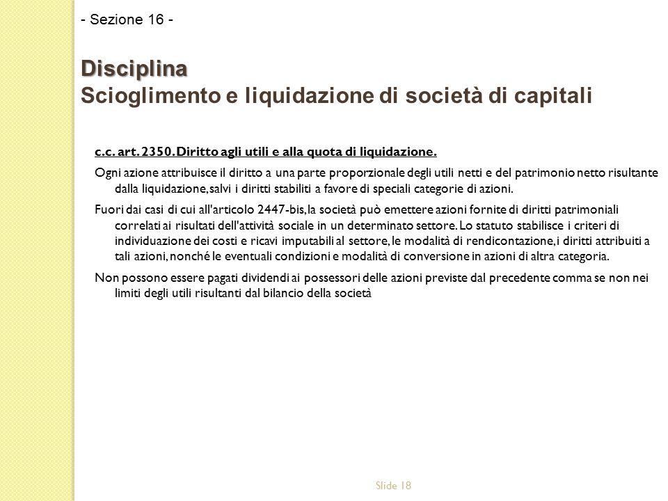 Slide 18 c.c. art. 2350. Diritto agli utili e alla quota di liquidazione.