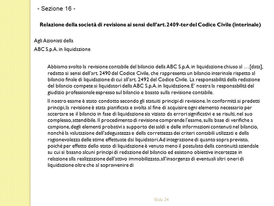 Slide 24 Relazione della società di revisione ai sensi dell'art. 2409-ter del Codice Civile (interinale) Relazione della società di revisione ai sensi
