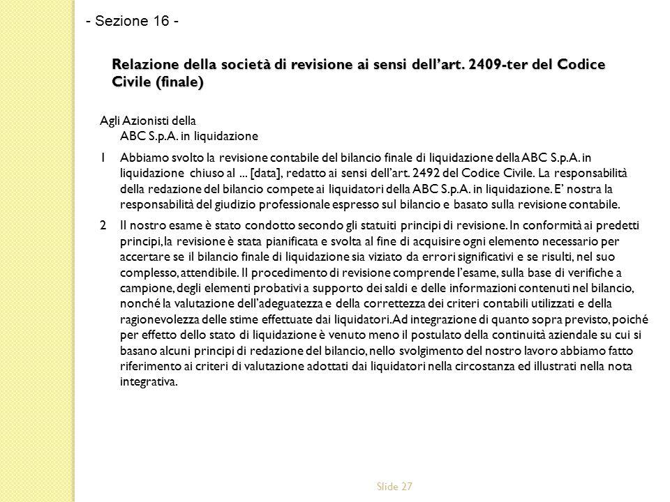 Slide 27 Relazione della società di revisione ai sensi dell'art. 2409-ter del Codice Civile (finale) Agli Azionisti della ABC S.p.A. in liquidazione 1