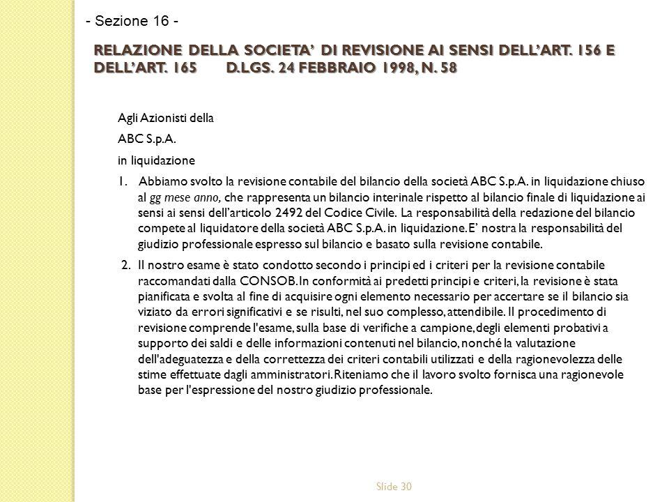 Slide 30 RELAZIONE DELLA SOCIETA' DI REVISIONE AI SENSI DELL'ART.
