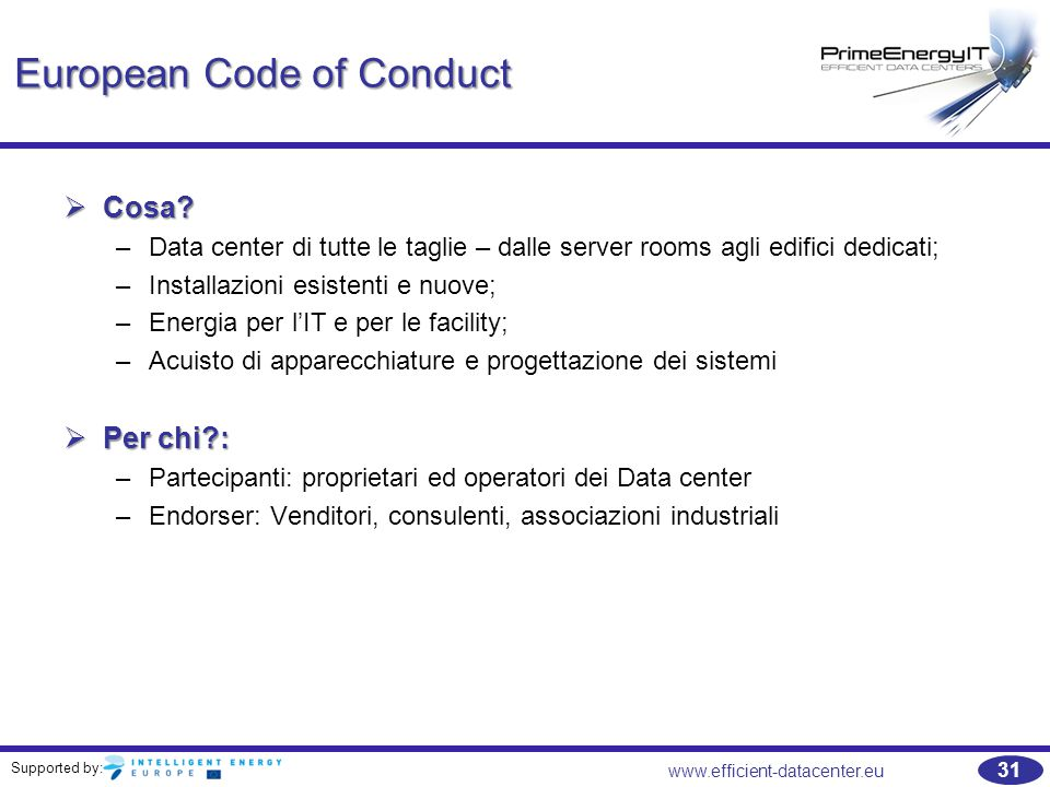 Supported by: www.efficient-datacenter.eu 31 European Code of Conduct  Cosa.