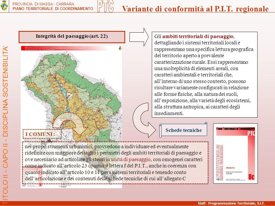 PROVINCIA DI MASSA - CARRARA PIANO TERRITORIALE DI COORDINAMENTO Variante di conformità al P.I.T. regionale Integrità del paesaggio (art. 22) Staff -