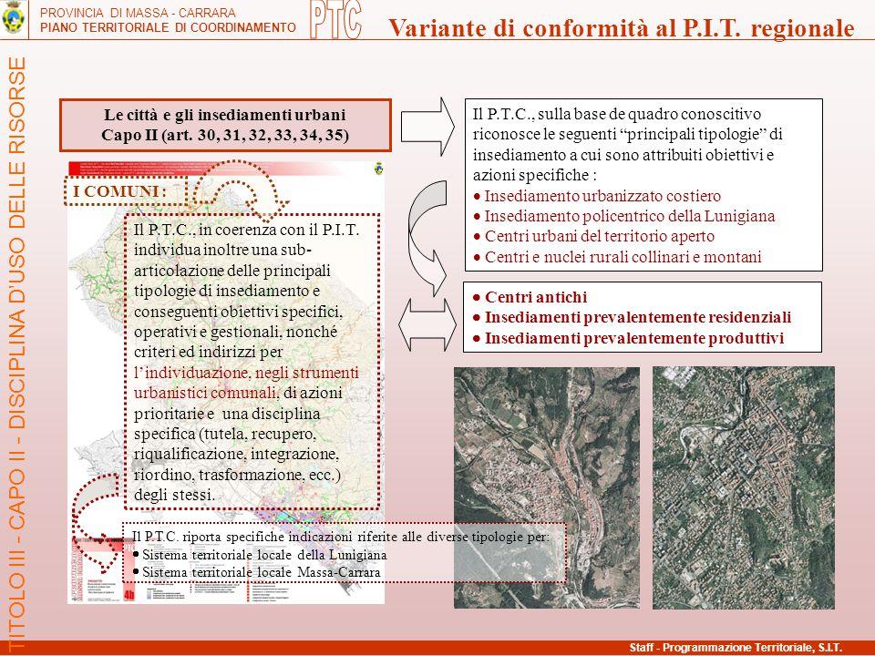 PROVINCIA DI MASSA - CARRARA PIANO TERRITORIALE DI COORDINAMENTO Variante di conformità al P.I.T. regionale Le città e gli insediamenti urbani Capo II