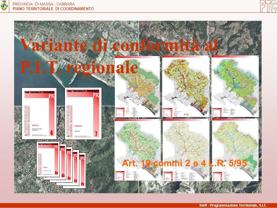 PROVINCIA DI MASSA - CARRARA PIANO TERRITORIALE DI COORDINAMENTO Staff - Programmazione Territoriale, S.I.T. Art. 19 commi 2 e 4 L.R. 5/95 Variante di