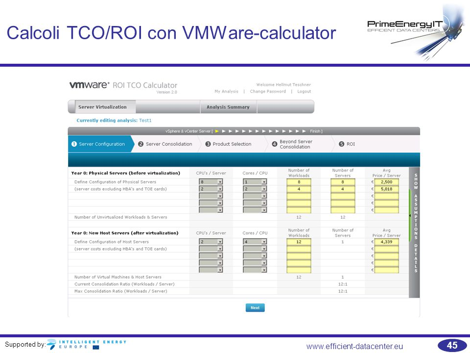 Supported by: www.efficient-datacenter.eu 45 Calcoli TCO/ROI con VMWare-calculator