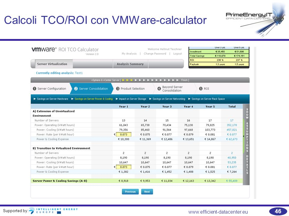 Supported by: www.efficient-datacenter.eu 46 Calcoli TCO/ROI con VMWare-calculator