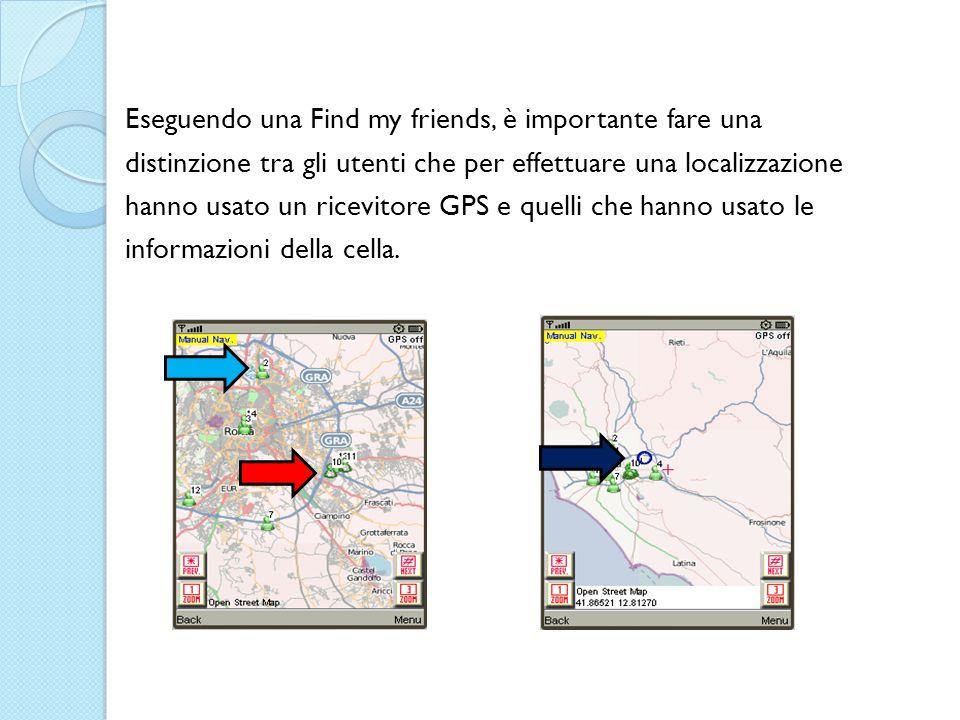 Eseguendo una Find my friends, è importante fare una distinzione tra gli utenti che per effettuare una localizzazione hanno usato un ricevitore GPS e quelli che hanno usato le informazioni della cella.
