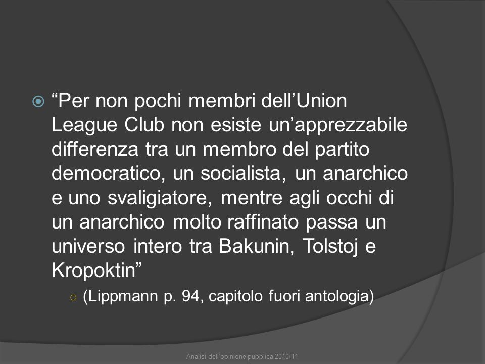 " ""Per non pochi membri dell'Union League Club non esiste un'apprezzabile differenza tra un membro del partito democratico, un socialista, un anarchic"