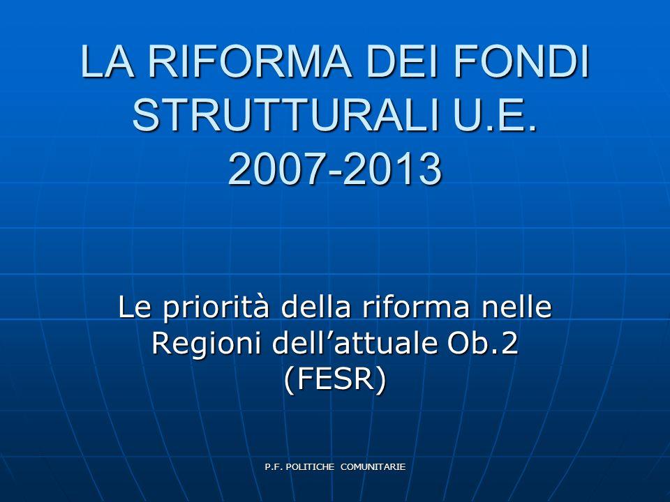 P.F.POLITICHE COMUNITARIE LA RIFORMA DEI FONDI STRUTTURALI U.E.