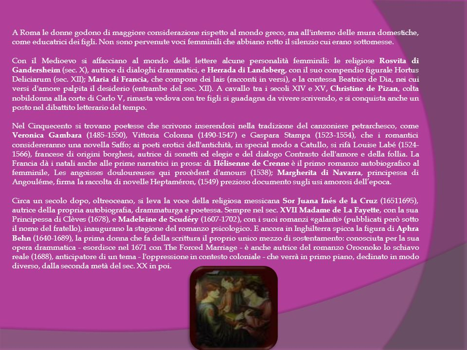 A Roma le donne godono di maggiore considerazione rispetto al mondo greco, ma all interno delle mura domestiche, come educatrici dei figli.