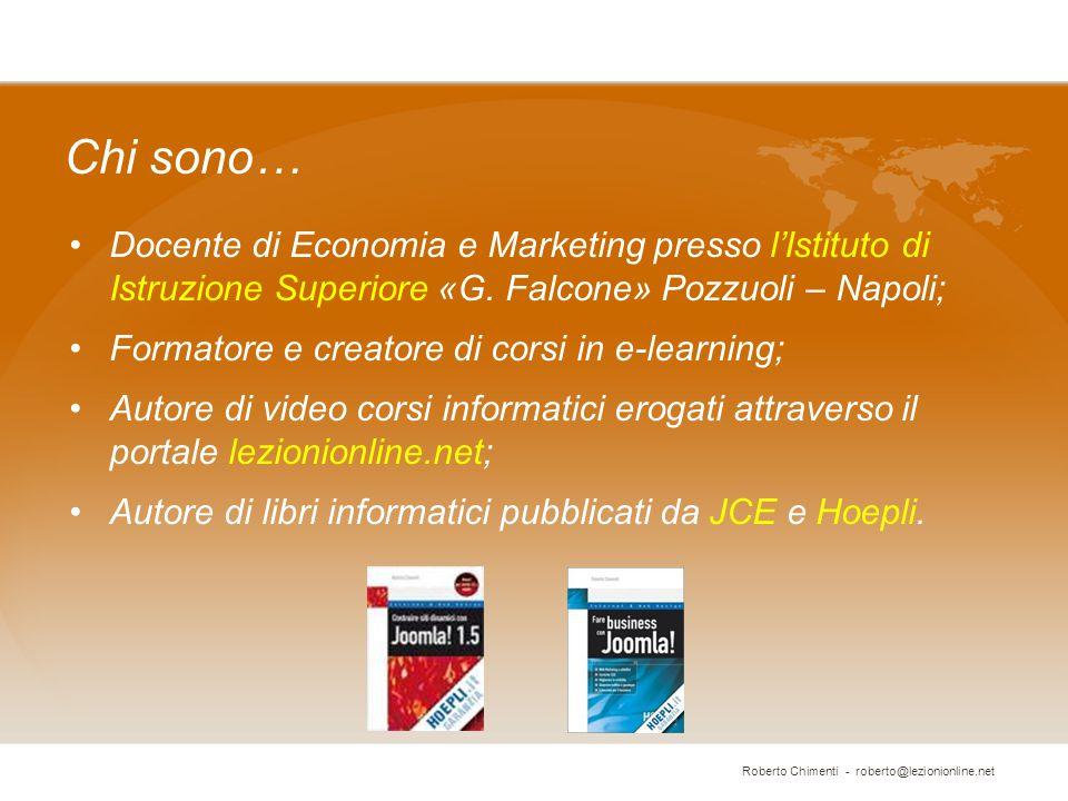 Chi sono… Docente di Economia e Marketing presso l'Istituto di Istruzione Superiore «G. Falcone» Pozzuoli – Napoli; Formatore e creatore di corsi in e