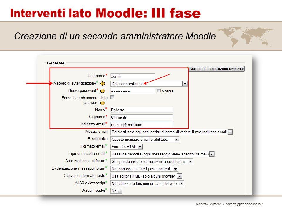 Creazione di un secondo amministratore Moodle Roberto Chimenti - roberto@lezionionline.net