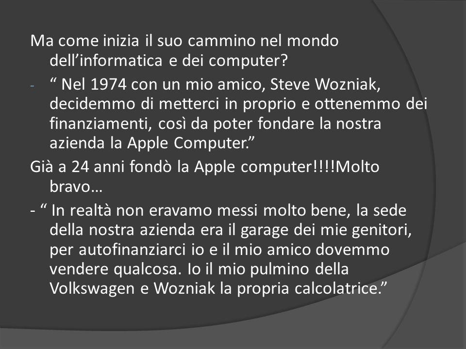 Ma come inizia il suo cammino nel mondo dell'informatica e dei computer.