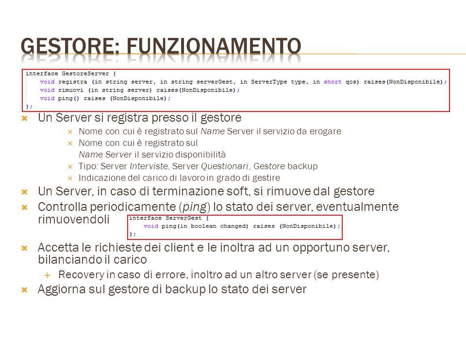  Un Server si registra presso il gestore  Nome con cui è registrato sul Name Server il servizio da erogare  Nome con cui è registrato sul Name Serv