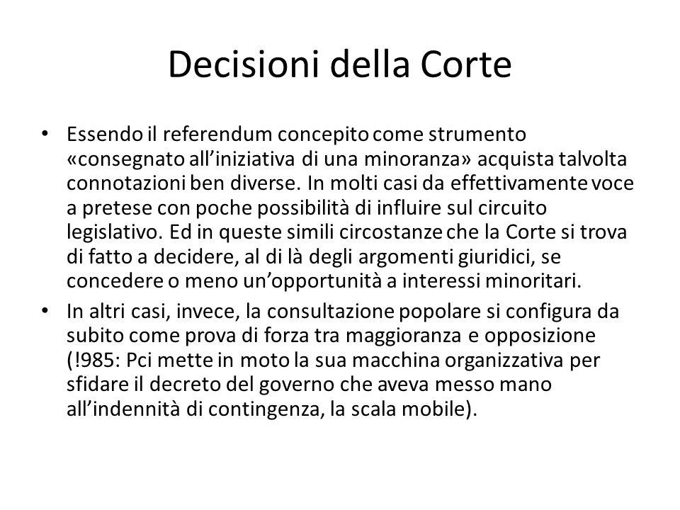 Decisioni della Corte Essendo il referendum concepito come strumento «consegnato all'iniziativa di una minoranza» acquista talvolta connotazioni ben diverse.