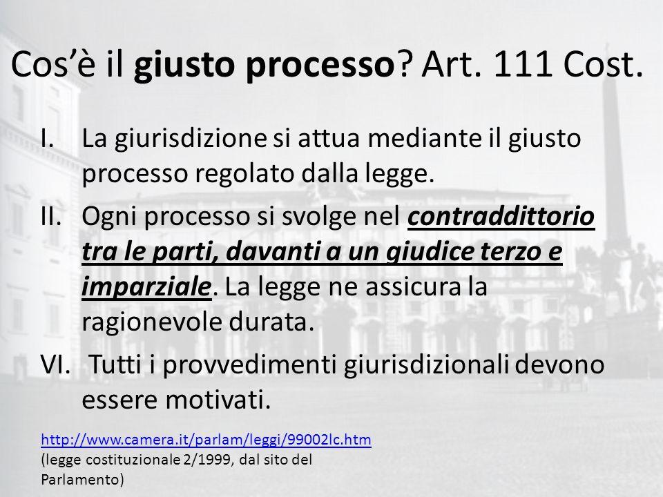 Cos'è il giusto processo. Art. 111 Cost.