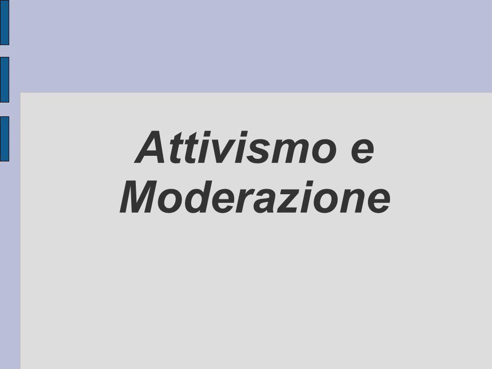 Attivismo e Moderazione