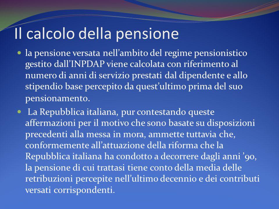 Il calcolo della pensione la pensione versata nell'ambito del regime pensionistico gestito dall'INPDAP viene calcolata con riferimento al numero di anni di servizio prestati dal dipendente e allo stipendio base percepito da quest'ultimo prima del suo pensionamento.