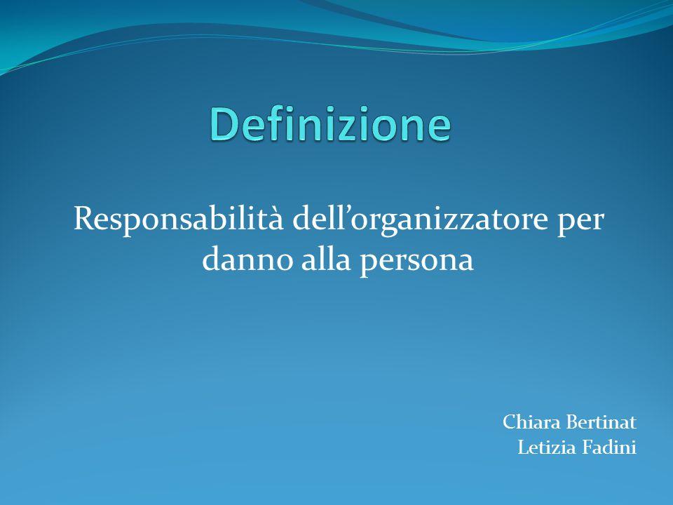 Responsabilità dell'organizzatore per danno alla persona Chiara Bertinat Letizia Fadini
