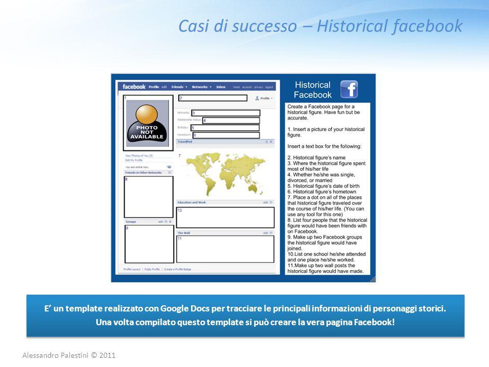Casi di successo – Historical facebook E' un template realizzato con Google Docs per tracciare le principali informazioni di personaggi storici. Una v