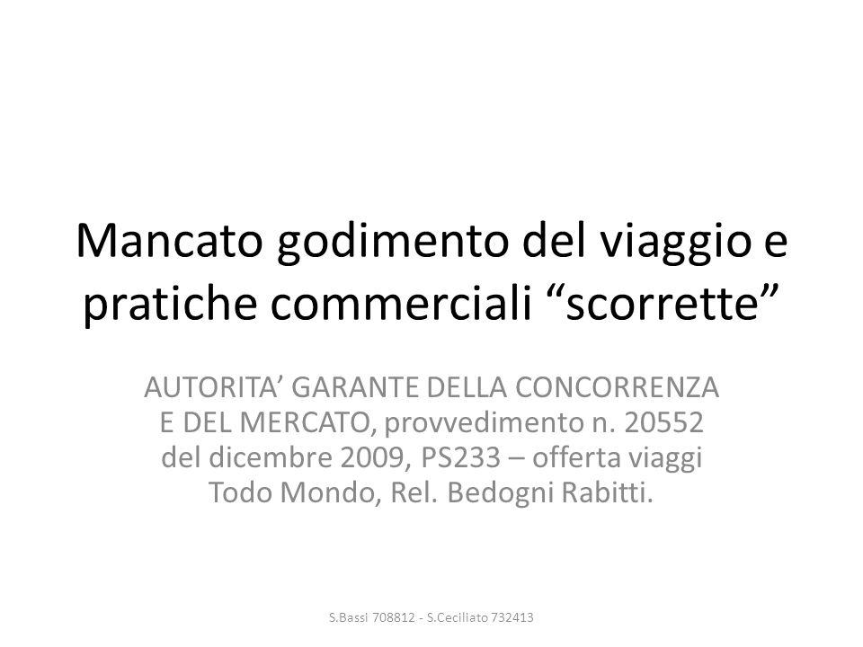Mancato godimento del viaggio e pratiche commerciali scorrette AUTORITA' GARANTE DELLA CONCORRENZA E DEL MERCATO, provvedimento n.