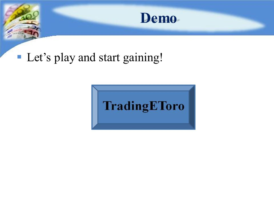 Demo  Let's play and start gaining!