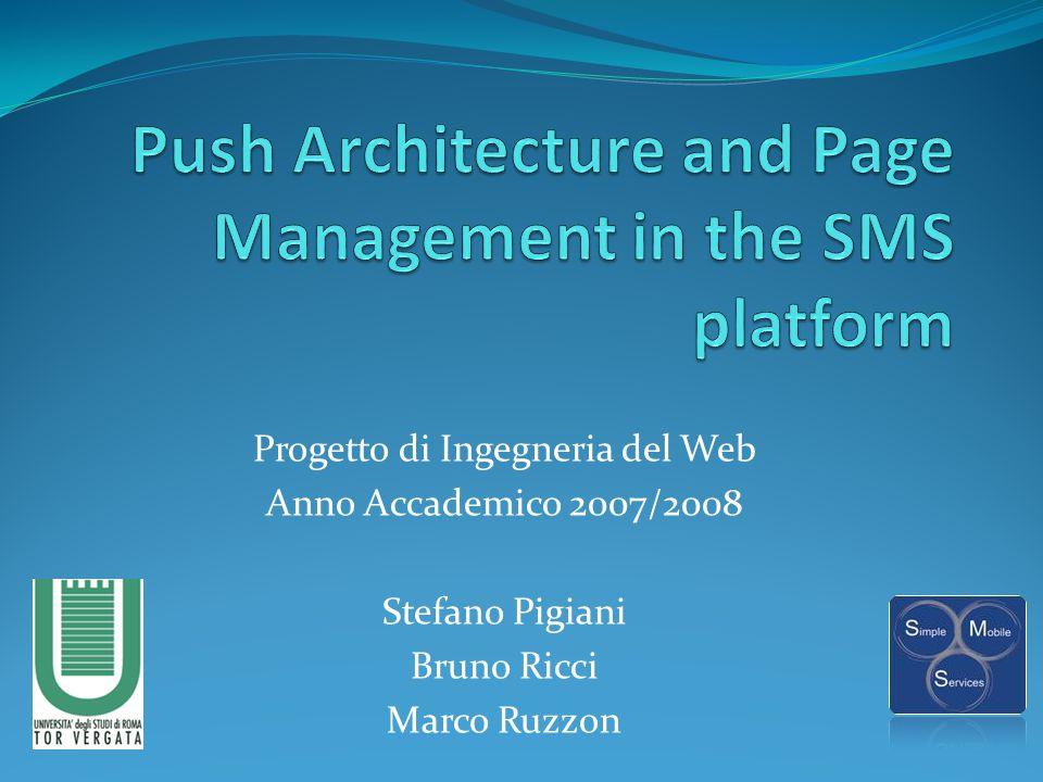 Progetto di Ingegneria del Web Anno Accademico 2007/2008 Stefano Pigiani Bruno Ricci Marco Ruzzon