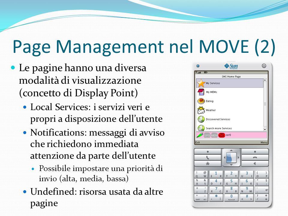 Page Management nel MOVE (3) Le pagine sono memorizzate in una struttura di tipo Linked List insieme di nodi collegati tra di loro, dove ogni nodo rappresenta una pagina e loro informazioni Linked List Cache List Bookmark List
