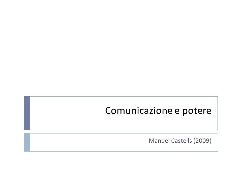 Comunicazione e potere Manuel Castells (2009)