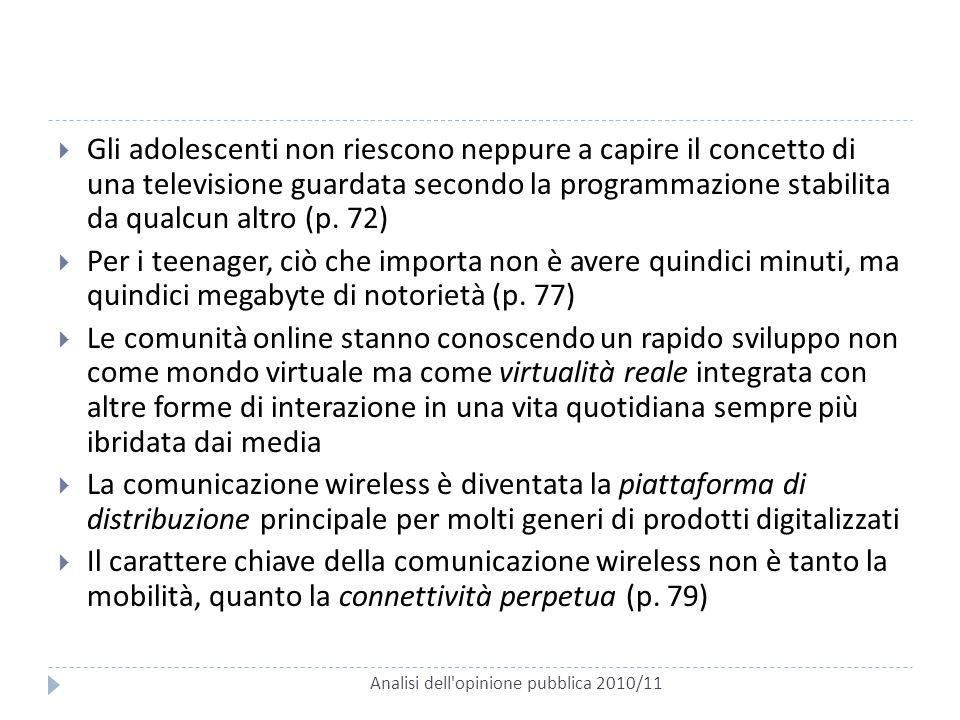 Analisi dell'opinione pubblica 2010/11  Gli adolescenti non riescono neppure a capire il concetto di una televisione guardata secondo la programmazio