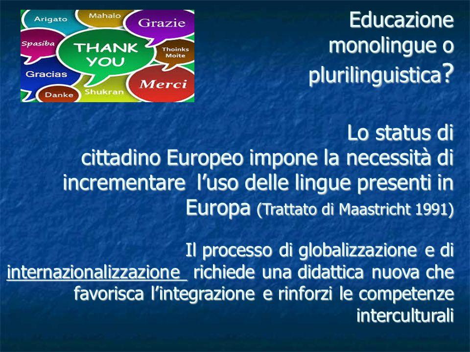Educazione monolingue o plurilinguistica .