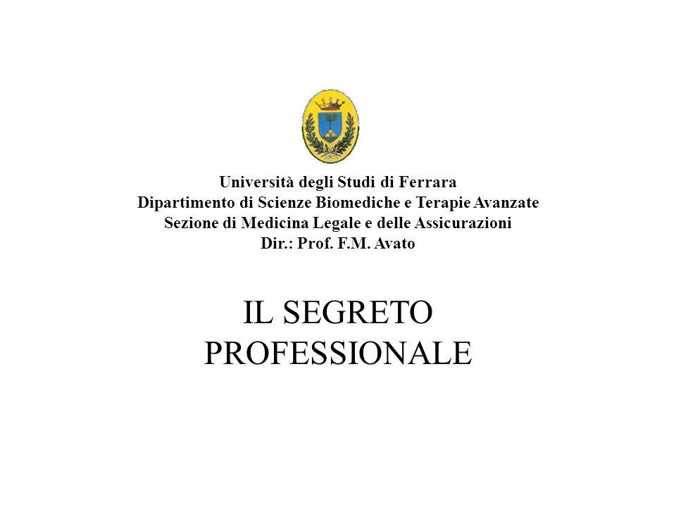 Università degli Studi di Ferrara Dipartimento di Scienze Biomediche e Terapie Avanzate Sezione di Medicina Legale e delle Assicurazioni Dir.: Prof. F
