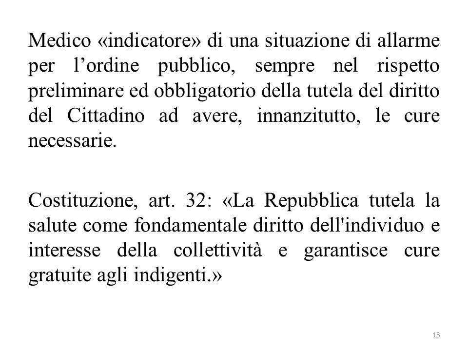 Medico «indicatore» di una situazione di allarme per l'ordine pubblico, sempre nel rispetto preliminare ed obbligatorio della tutela del diritto del C
