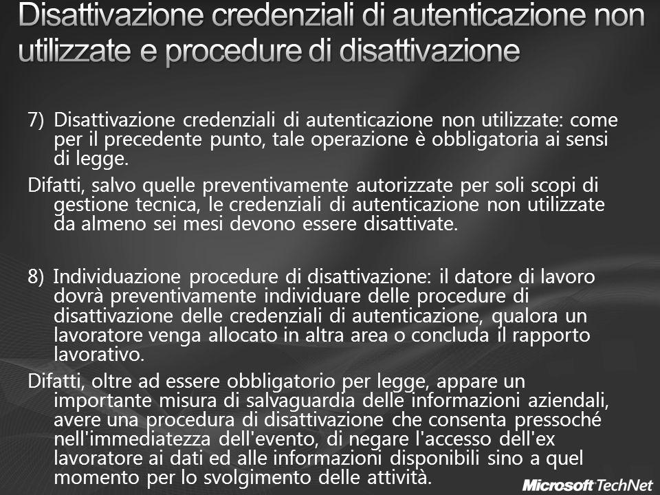 7)Disattivazione credenziali di autenticazione non utilizzate: come per il precedente punto, tale operazione è obbligatoria ai sensi di legge.