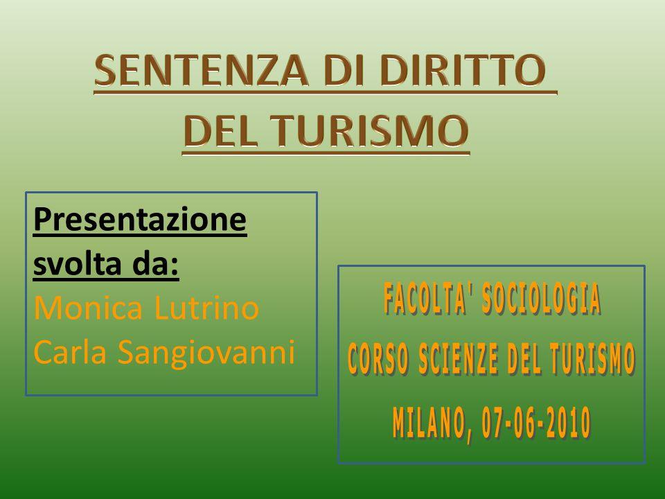 Presentazione svolta da: Monica Lutrino Carla Sangiovanni