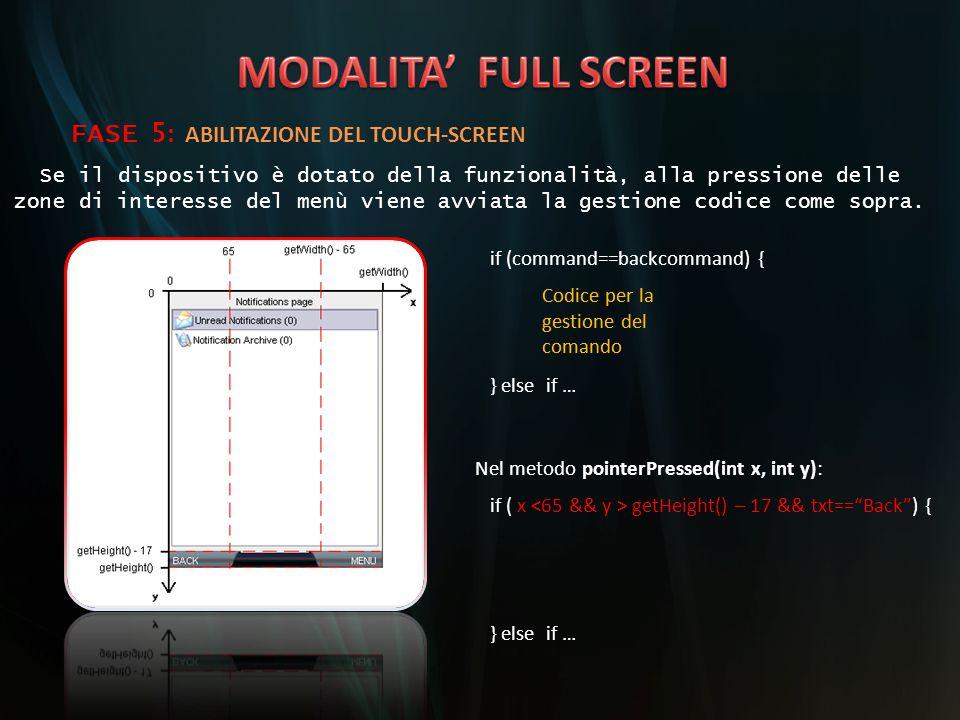 Se il dispositivo è dotato della funzionalità, alla pressione delle zone di interesse del menù viene avviata la gestione codice come sopra. FASE 5 : A