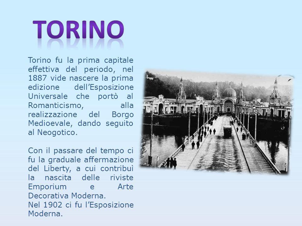 Torino fu la prima capitale effettiva del periodo, nel 1887 vide nascere la prima edizione dell'Esposizione Universale che portò al Romanticismo, alla realizzazione del Borgo Medioevale, dando seguito al Neogotico.