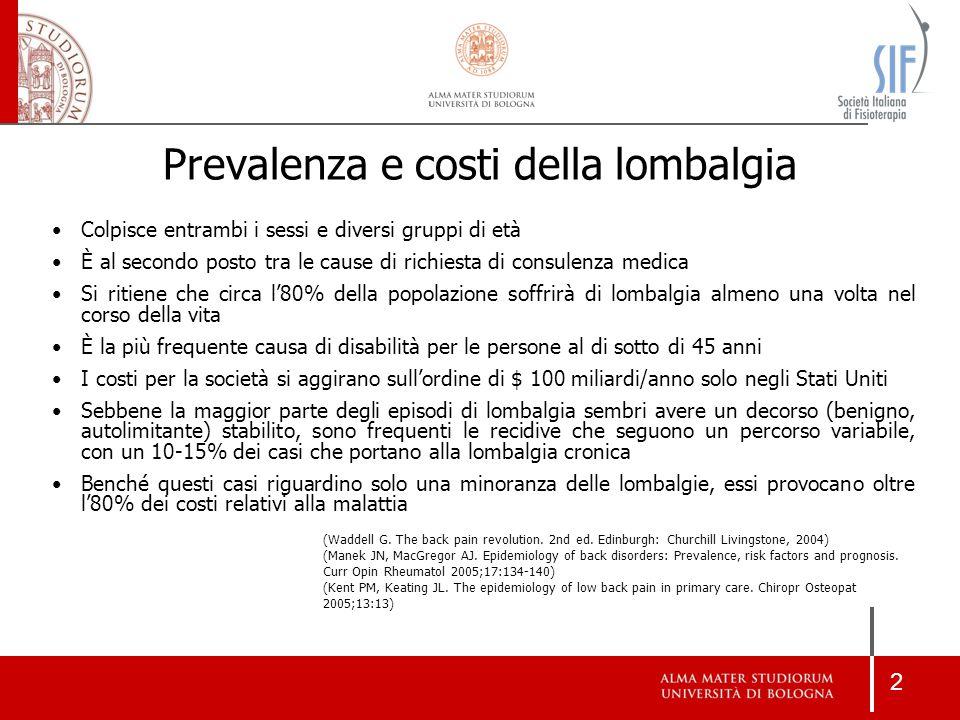 2 Prevalenza e costi della lombalgia Colpisce entrambi i sessi e diversi gruppi di età È al secondo posto tra le cause di richiesta di consulenza medi