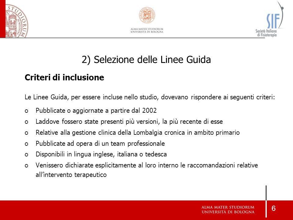 6 2) Selezione delle Linee Guida Criteri di inclusione Le Linee Guida, per essere incluse nello studio, dovevano rispondere ai seguenti criteri: oPubb