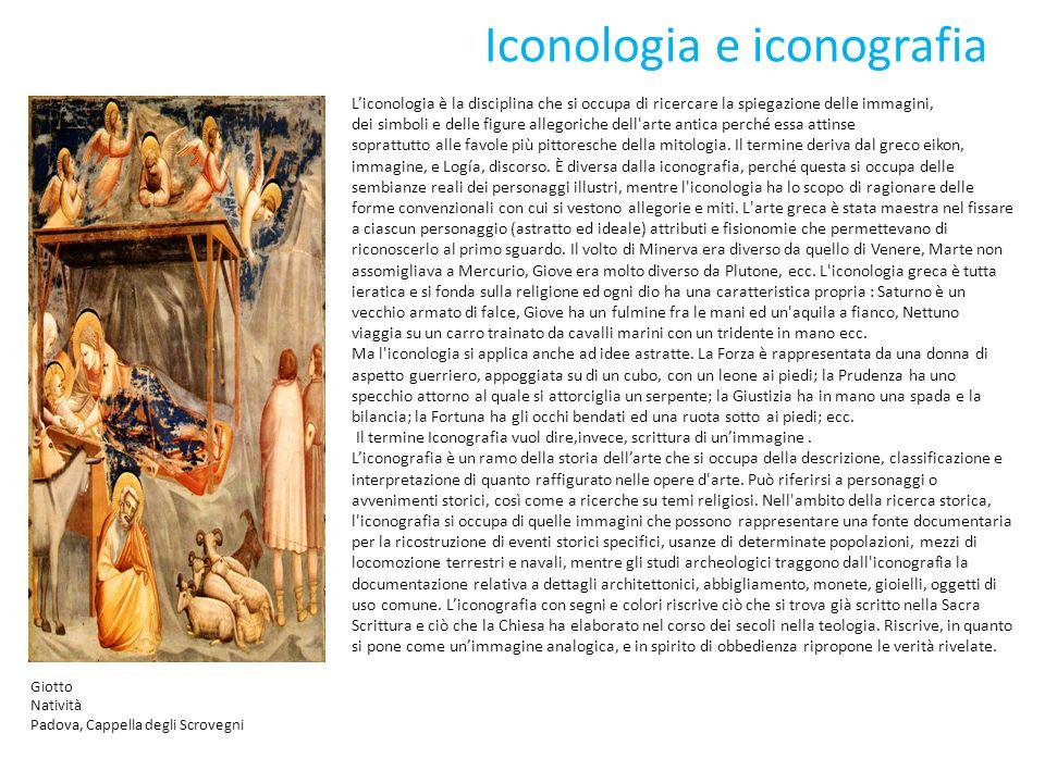 Iconologia e iconografia L'iconologia è la disciplina che si occupa di ricercare la spiegazione delle immagini, dei simboli e delle figure allegoriche dell arte antica perché essa attinse soprattutto alle favole più pittoresche della mitologia.